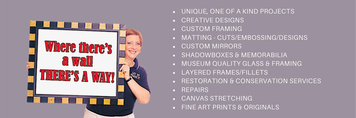 """Graphic includes picture of Jill holding a frame that says """"Where there's a wall there's a way!"""" and lists the services that Let Us Frame It offers."""
